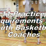 11 Practice Requirements for Youth Basketball Coaches